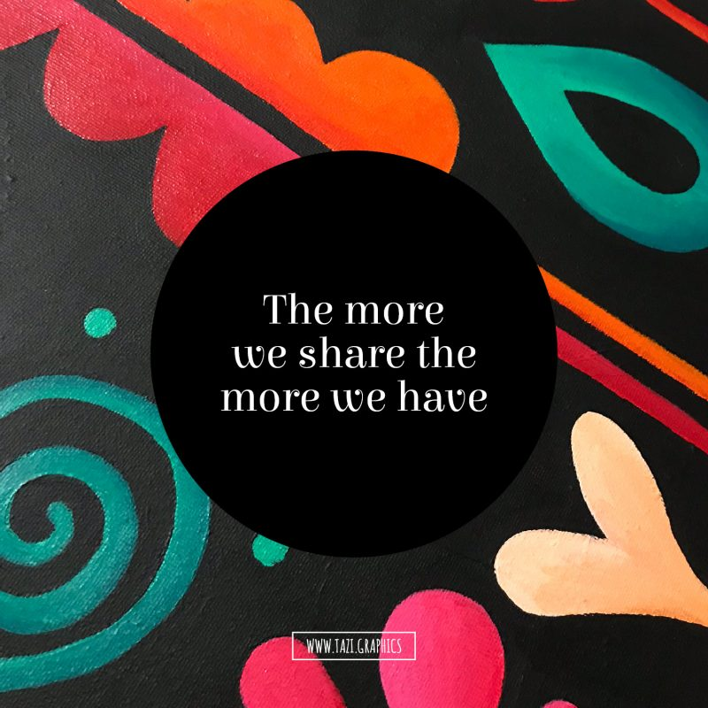 The more we share the more we have