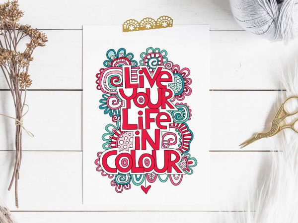 Life your life in colour digital graphic by Tazi
