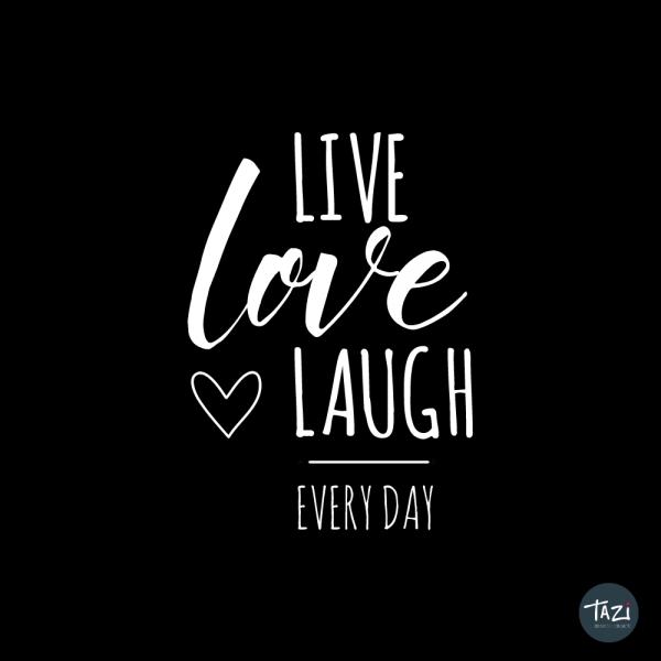 Tazi live-love-laugh
