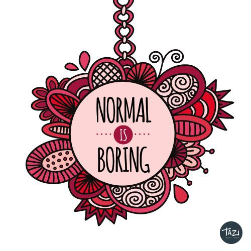 DIY normal is boring