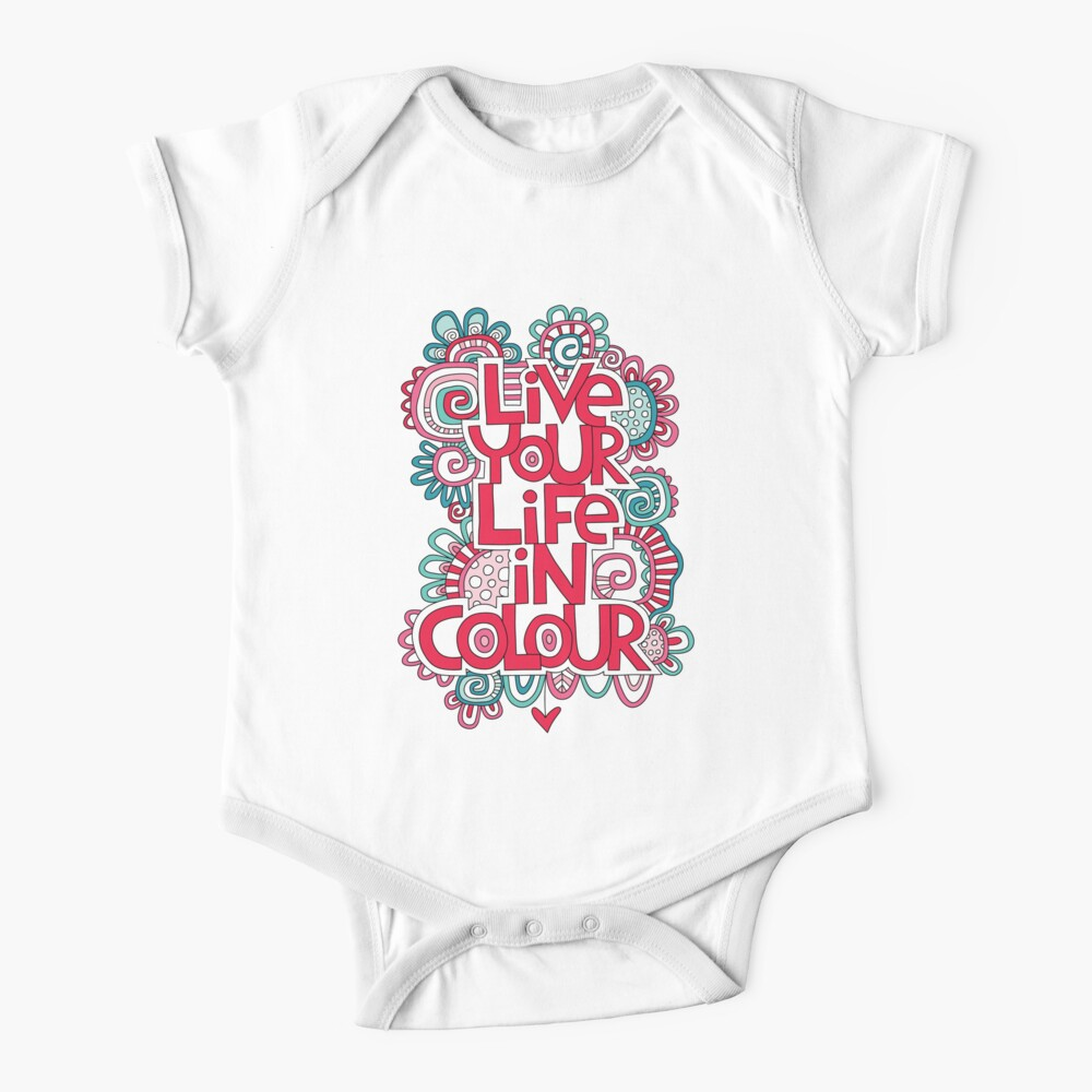 Life your life in colour baby onesie artwork by Tazi