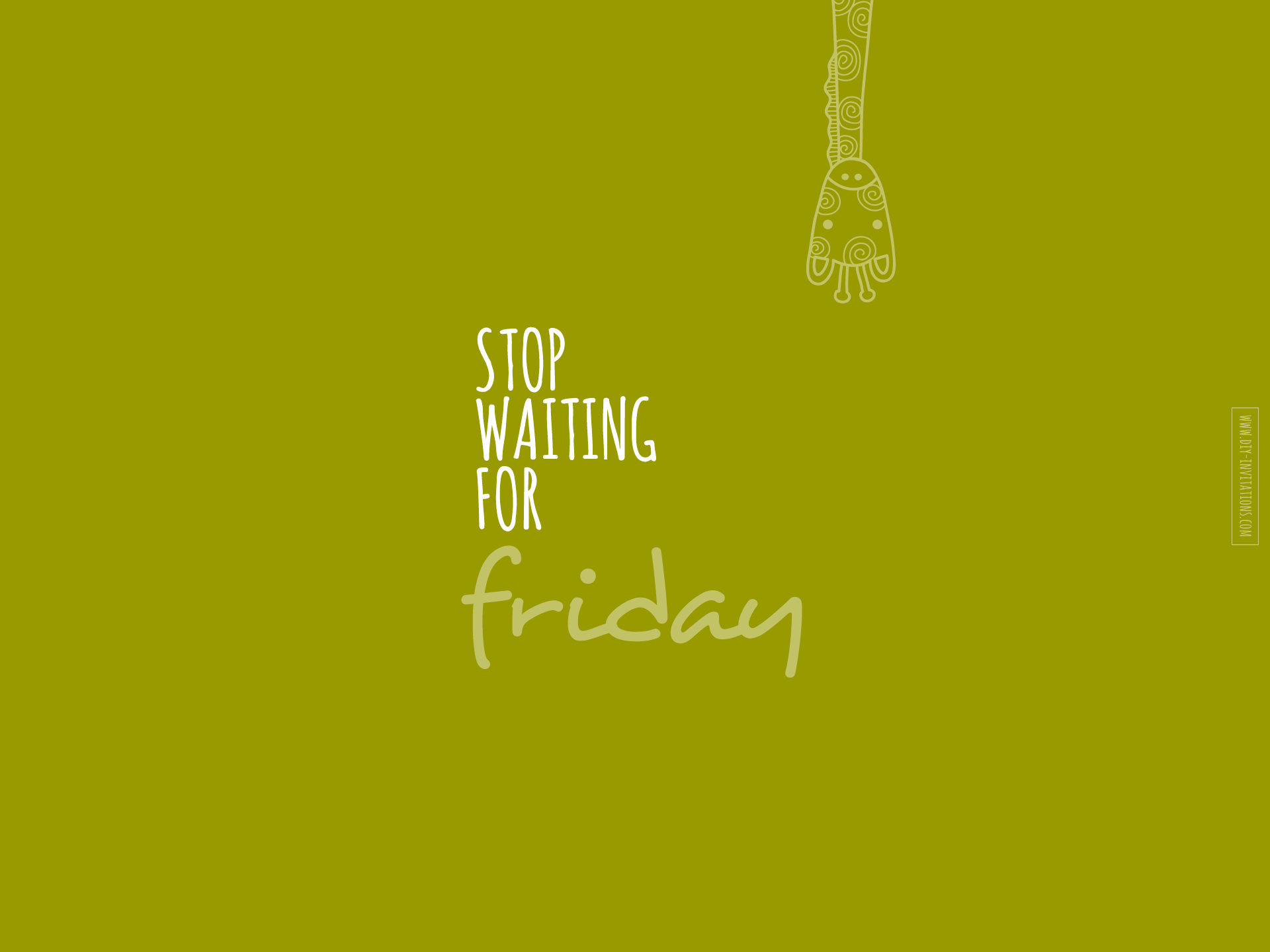 Tazi stop-waiting-for-friday-1920x1440