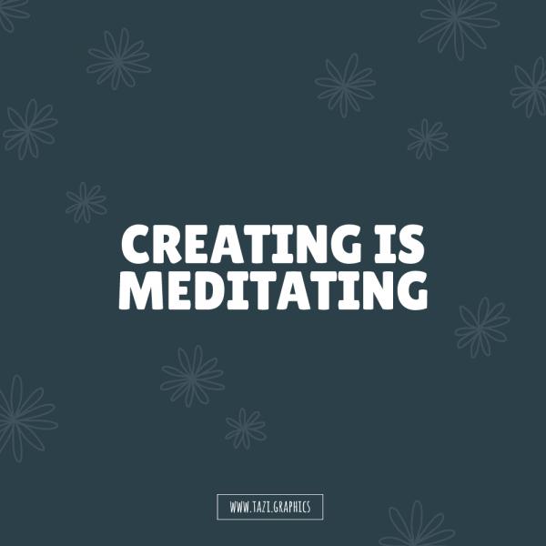 tazi-creating-is-meditating
