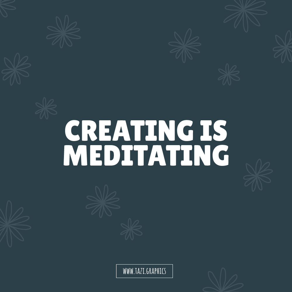 tazi-creating-is-meditating